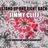 Jimmy Cliff - Stand Up And Fight Back (Live)