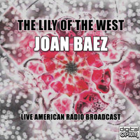 Joan Baez - The Lily Of The West (Live)