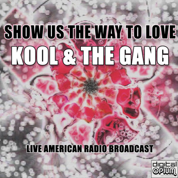 Kool & The Gang - Show Us The Way To Love (Live)