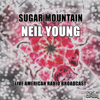Neil Young - Sugar Mountain (Live)