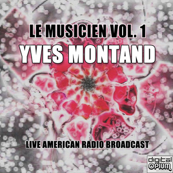 Yves Montand - Le Musicien Vol. 1 (Live)