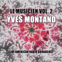 Yves Montand - Le Musicien Vol. 2 (Live)