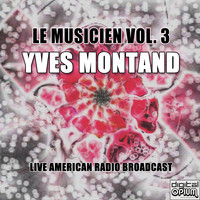 Yves Montand - Le Musicien Vol. 3 (Live)