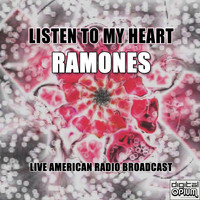 Ramones - Listen To My Heart (Live)