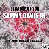 Sammy Davis Jr. - Because of You (Live)