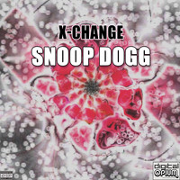 Snoop Dogg - X-Change