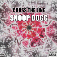 Snoop Dogg - Cross The Line
