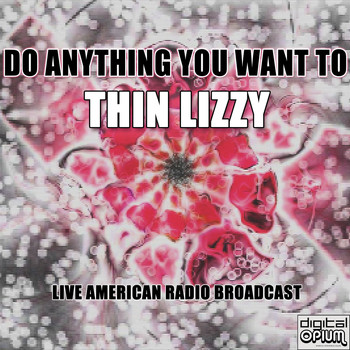 Thin Lizzy - Do Anything You Want To (Live)