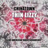 Thin Lizzy - Chinatown (Live)