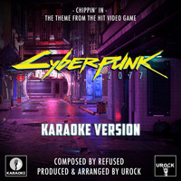 "Urock Karaoke - Chippin' In (From ""Cyberpunk 2077"") (Karaoke Version)"