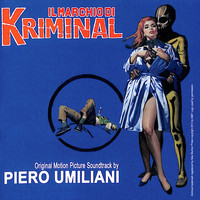 Piero Umiliani - Il marchio di Kriminal (Original Motion Picture Soundtrack)