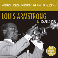 Louis Armstrong - Historic Barcelona Concerts at the Windsor Palace 1955