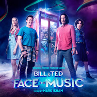 Mark Isham - Bill & Ted Face the Music (Original Motion Picture Score)
