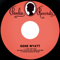 Gene Wyatt - I Just Ain't Got (as Much as He's Got Going for Me)