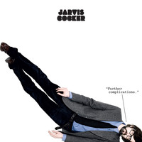 Jarvis Cocker - Further Complications (2020 Remaster [Explicit])