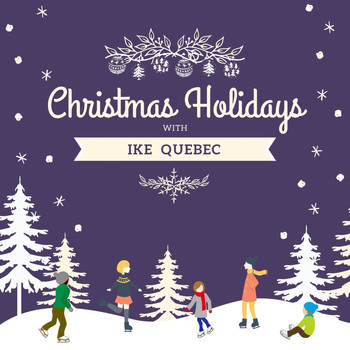 Ike Quebec - Christmas Holidays with Ike Quebec