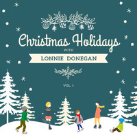 Lonnie Donegan - Christmas Holidays with Lonnie Donegan, Vol. 1