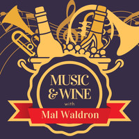 Mal Waldron - Music & Wine with Mal Waldron