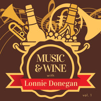 Lonnie Donegan - Music & Wine with Lonnie Donegan, Vol. 1