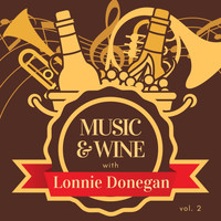 Lonnie Donegan - Music & Wine with Lonnie Donegan, Vol. 2