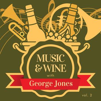 George Jones - Music & Wine with George Jones, Vol. 2