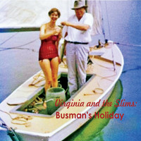 Virginia and The Slims - Busman's Holiday (Explicit)