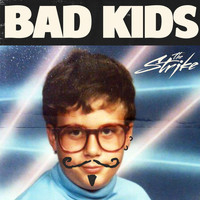 The Strike - Bad Kids
