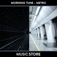 Morning Tune - Metro