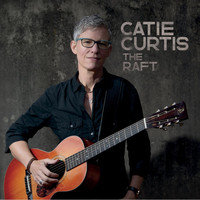Catie Curtis - The Raft
