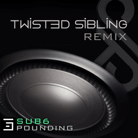Sub6 - Pounding (Twisted Sibling Remix)