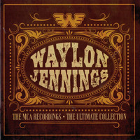 Waylon Jennings - The MCA Recordings: The Ultimate Collection