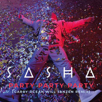 Sasha - PARTY PARTY PARTY (Garry Ocean Will Tanzen Remix)