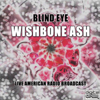 Wishbone Ash - Blind Eye (Live)
