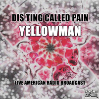 Yellowman - Dis Ting Called Pain