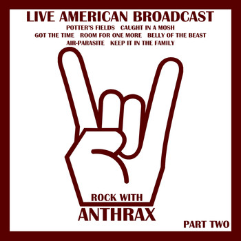 Anthrax - Live American Radio Broadcast - Rock with Anthrax - Part Two (Live [Explicit])