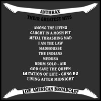 Anthrax - Anthrax - Their Greatest Hits - Live American Broadcast (Live [Explicit])