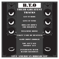 Bachman-Turner Overdrive - B.T.O - Their Greatest Tracks