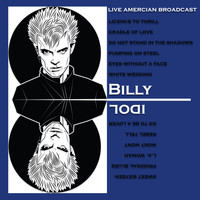 Billy Idol - Live American Broadcast - Billy Idol (Live)