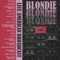 Blondie - Live American Broadcast (Live)
