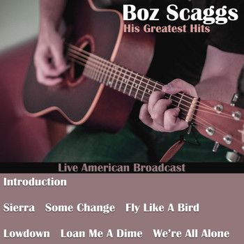 Boz Scaggs - His Greatest Hits (Live)