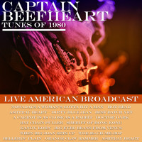 Captain Beefheart - Tunes of 1980 - Live American Broadcast (Live)