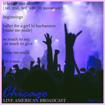 Chicago - Live American Broadcast - Part Two (Live)