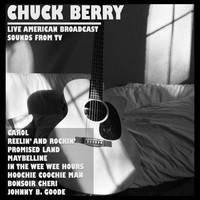 Chuck Berry - Live American Broadcast - Sounds from TV (Live)