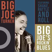 Big Joe Turner - Big Joe Turner: Big Joes Rockin' Blues - Featuring Shake, Rattle and Roll
