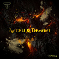 TK - Angeli & demoni