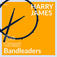 Harry James - The Great Bandleaders - Harry James (Vol. 1)