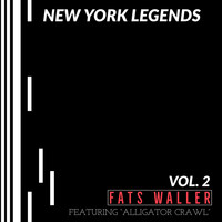 "Fats Waller - New York Legends: Fats Waller - Featuring ""Alligator Crawl"" (Vol. 2)"