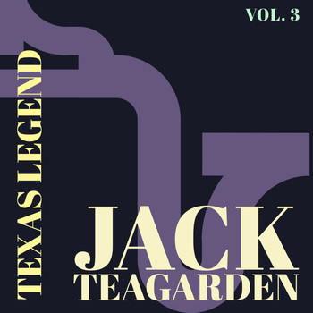 Jack Teagarden - Texas Legend - Jack Teagarden (Vol. 3)