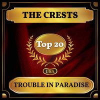 The Crests - Trouble in Paradise (Billboard Hot 100 - No 20)