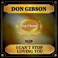 Don Gibson - I Can't Stop Loving You (Billboard Hot 100 - No 81)
